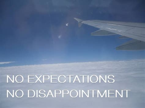 quotes about disappointment and expectations quotesgram no expectations no disappointments quotes quotesgram