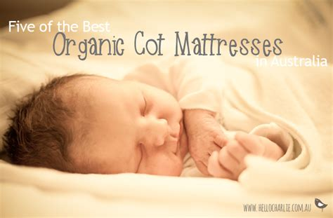 Non Toxic Mattress Australia by 5 Of The Best Organic Cot Mattresses In Australia