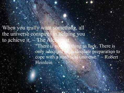 Universe Conspires when you really want something all the universe