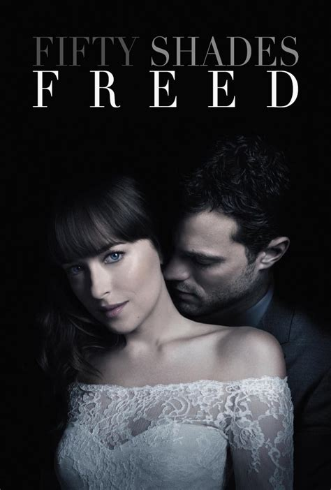 Fifty Shades Freed 2018 Fifty Shades Freed 2018 The Movie