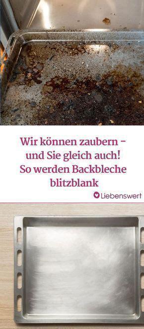 Reinigung Backblech by Backblech Reinigen Mit Diesen Hausmitteln L 246 Sen Sie Den