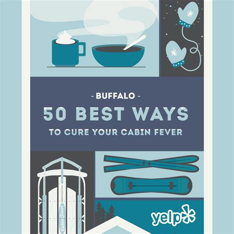 Cure Cabin Fever by Buffalo 50 Best Ways To Cure Cabin Fever Yelp