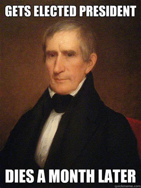 Henry Meme - bad luck william henry harrison memes quickmeme
