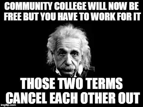 Community College Meme - albert einstein 1 meme imgflip