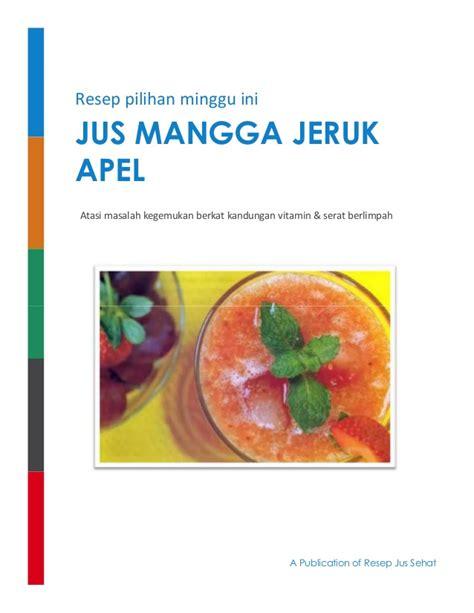 teks prosedur membuat jus apel resep jus mangga cur buah jeruk