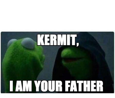 Meme Generator Kermit - meme creator kermit i am your father meme generator at
