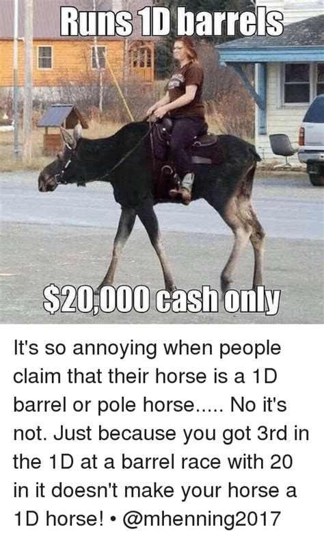 Barrels Meme - 25 best memes about barrel racing barrel racing memes