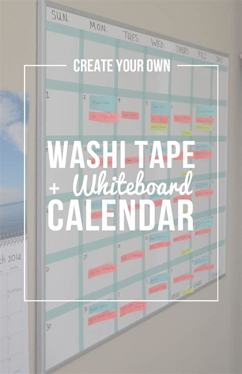 how do i make my own calendar create your own washi whiteboard calendar