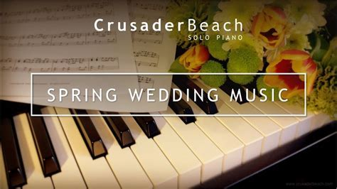 Spring Wedding Music 2020   Best Wedding Songs