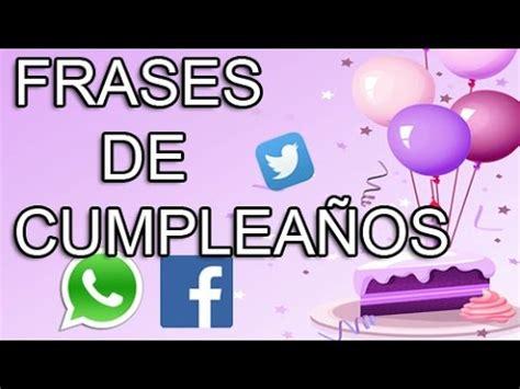 imagenes y frases de cumpleaños para whatsapp frases de cumplea 241 os para whatsapp facebook twitter