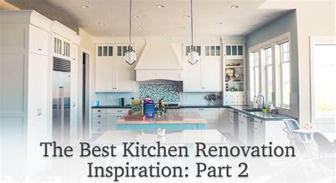 the best kitchen renovation inspiration part 2