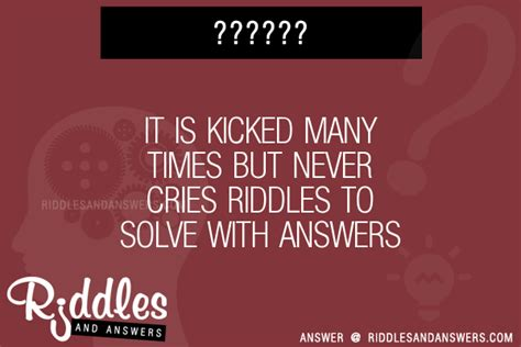 my had 7 puppies riddle 30 it is kicked many times but never cries riddles with answers to solve puzzles