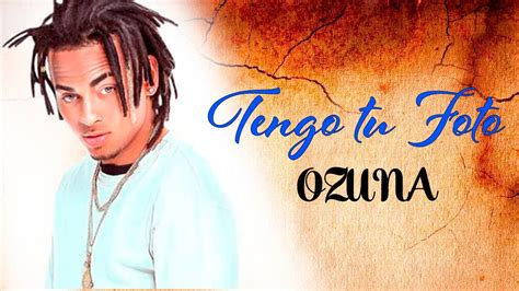 Imagenes Ozuna Tengo Tu Foto | ozuna tengo tu foto official preview reggaeton com