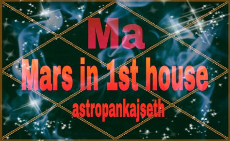 mars in first house mars in 1st house astro pankaj seth