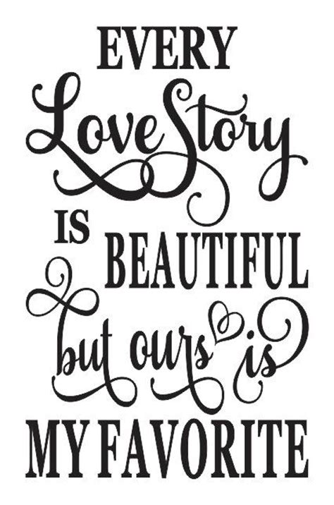 printable quote stencils primitive love stencil every love story is beautiful 12