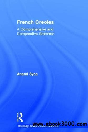 a comprehensive french grammar french creoles a comprehensive and comparative grammar free ebooks download