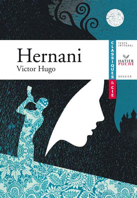 themes abordes par victor hugo livre c cie hugo victor hernani 1830 victor hugo