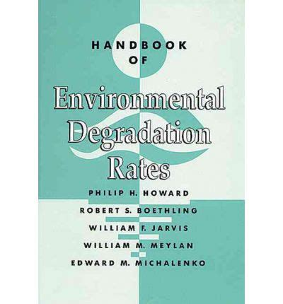 handbook of environmental degradation rates books handbook of environmental degradation rates philip h