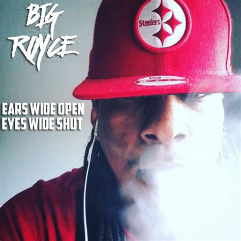 Ears Open Shut by Big Royce Ears Wide Open Wide Shut Mixtape