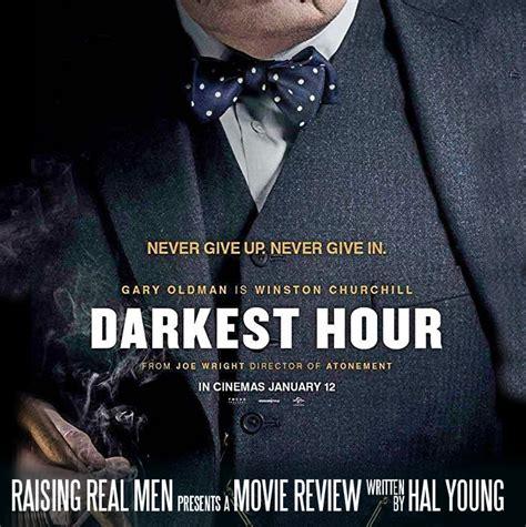 darkest hour opening date raising real men 187 187 movie review darkest hour