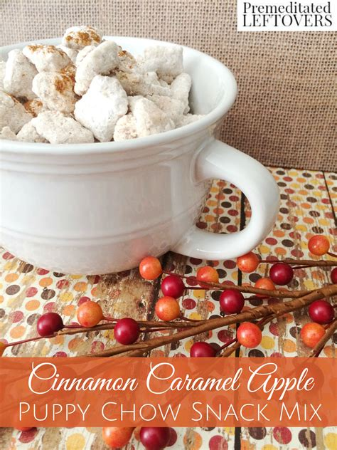 puppy chow snack mix cinnamon caramel apple puppy chow snack mix recipe
