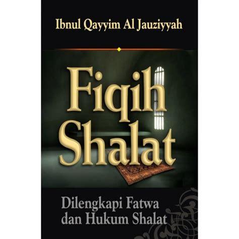 Buku Fiqih Thaharah buku fiqih shalat dilengkapi fatwa dan hukum shalat