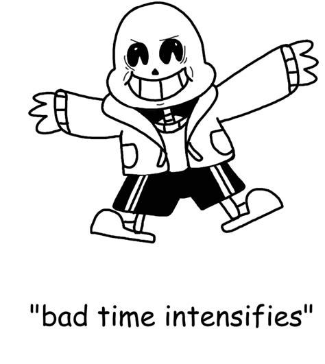 Bad Time Meme - sans pls you re gonna have a bad time know your meme