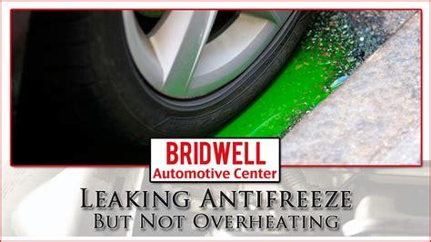 leaking antifreeze   overheating coolant leak  bridwell