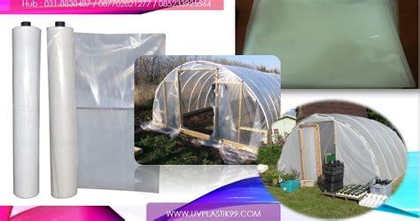 Harga Plastik Uv Greenhouse mengapa plastik ultraviolet uv dipakai untuk atap