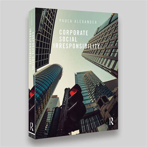 Corporate Social Irresponsibility corporate social irresponsibility book cover rogue four