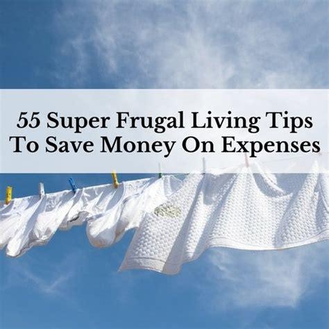 super frugal living tips  save money  expenses
