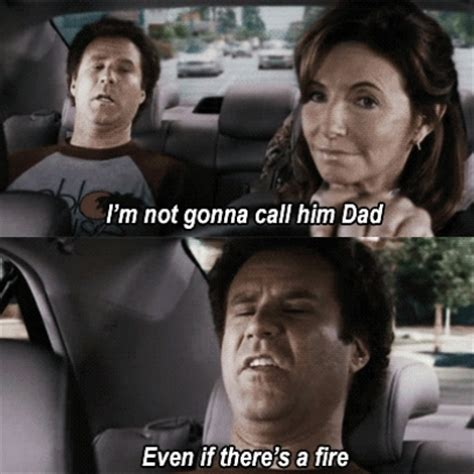 will ferrell uh uh uh will ferrell won t call anyone dad even if there s a fire