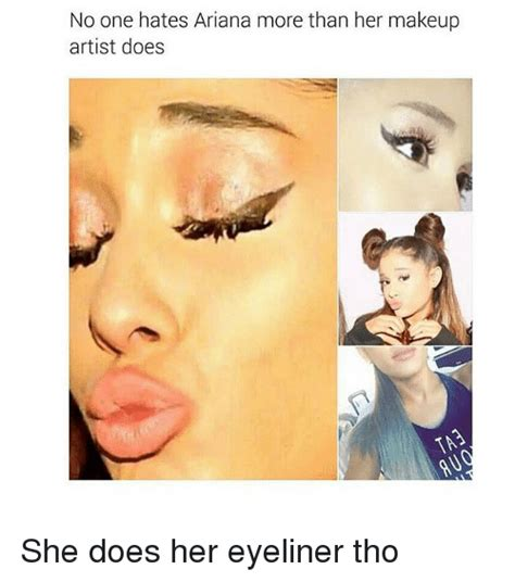 no one hates ariana more than her makeup artist does she