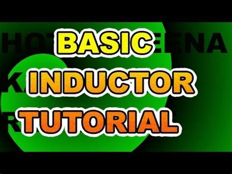basic about inductor basic inductor tutorial working theory