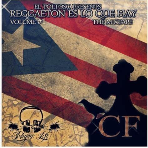 es lo que hay el toltoso reggaeton es lo que hay mixtape stream download