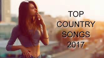 top 100 country songs 2017 country music playlist 2017