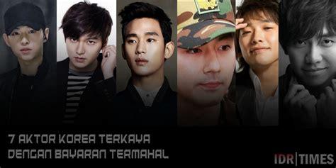 film indonesia aktor korea aktor korea ini 7 aktor korea terkaya dengan bayaran termahal