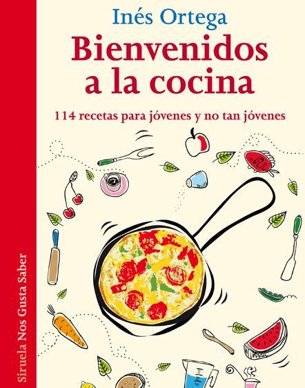 libro la cocina de hoy in 233 s ortega te ense 241 a a preparar m 225 s de cien recetas f 225 ciles saludables y muy ricas