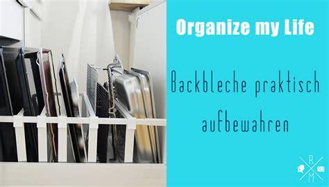Backblech Schublade by Organize My Backbleche In Der K 252 Che Rezepte