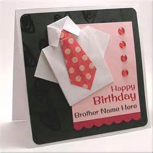 what to write in brothers birthday card write name on happy birthday wishes cards for