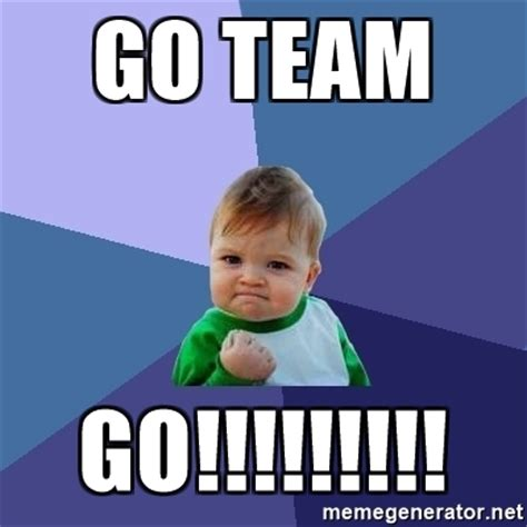 Meme Team - go team go success kid meme generator