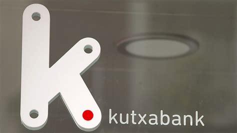 la andadura del espanol 6071107741 kutxabank inicia su andadura este lunes como el noveno banco del sistema financiero espa 241 ol