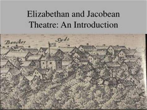 themes of jacobean literature ppt elizabethan jacobean literature powerpoint