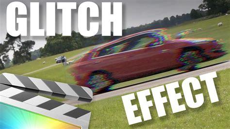 final cut pro glitch effect glitch effect for final cut pro fcp x effect