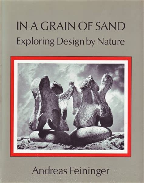 a grain of sand nature s secret books in a grain of sand exploring design by nature by andreas
