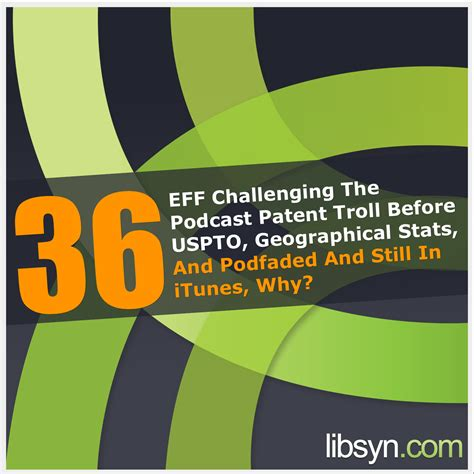 challenging a patent eff patent information archives official libsyn
