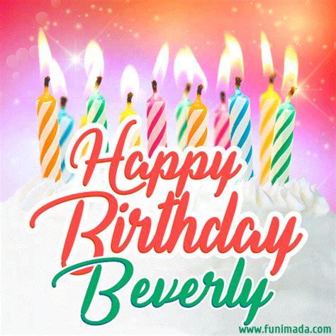 happy birthday gif  beverly  birthday cake  lit