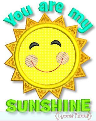 embroidery design you are my sunshine you are my sunshine applique 4x4 5x7 6x10 machine embroidery