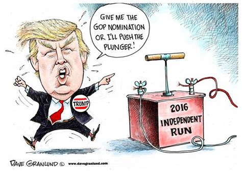 political humor jokes satire and political cartoons trump and 2016 independent run 169 dave granlund