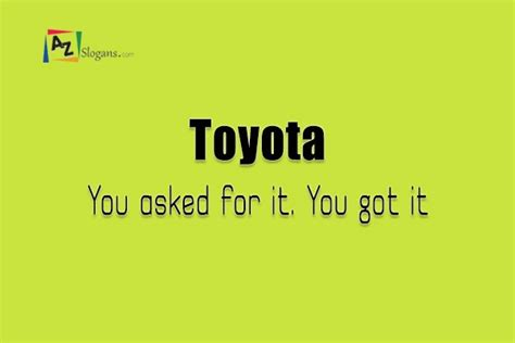 You Got It Toyota Toyota You Asked For It You Got It